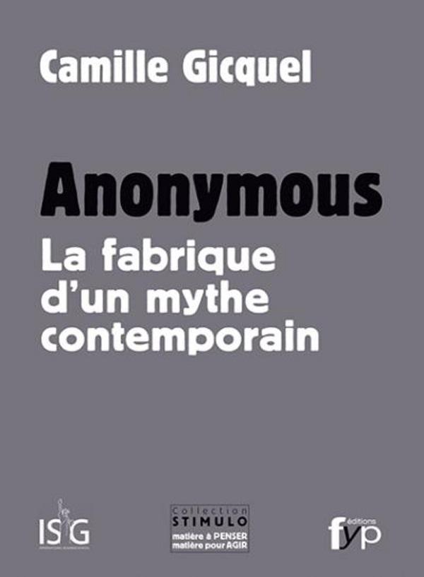 Anonymous_la_fabrique_d_un_mythe_contemporain
